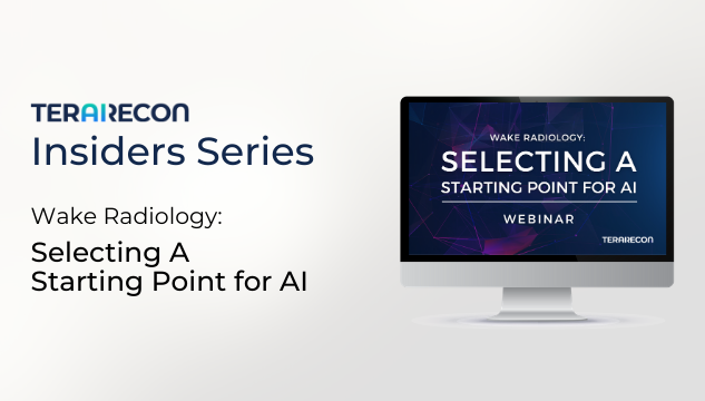 TeraRecon Insider Series Webinar - Wake Radiology Selecting A Starting Point for AI_Resources Page Image